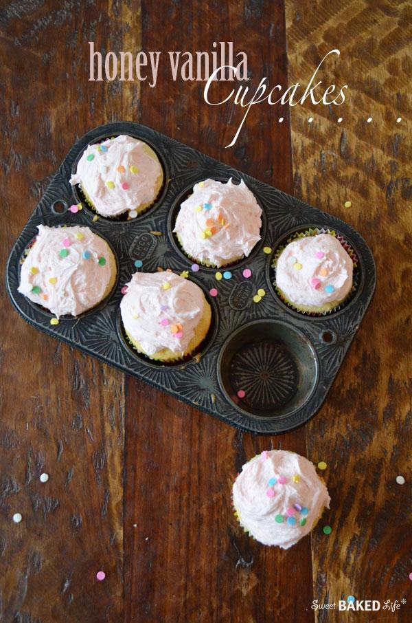 Honey Vanilla Cupcakes | Sweet Baked Life