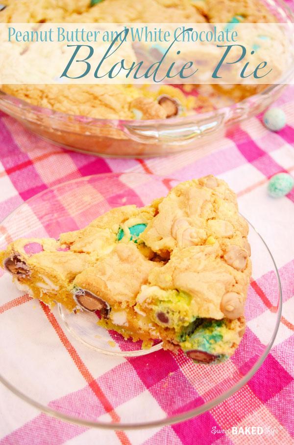 Peanut Butter White Chocolate Blondie Pie