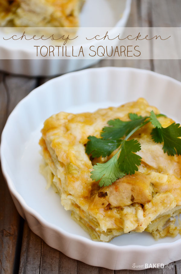 Cheesy Chicken Tortilla Squares | Simple and delicious! | Sweet Baked LIfe