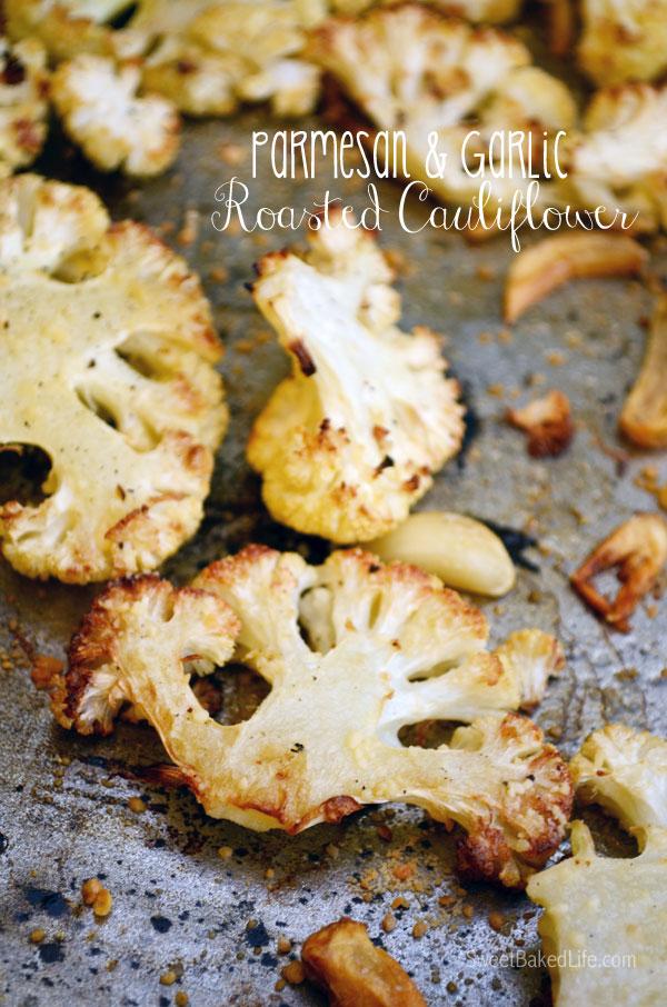 Parmesaon & Garlic Roasted Cauliflower | Sweet Baked Life