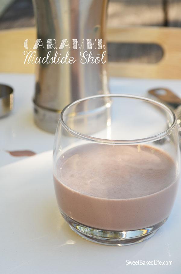 Rich & Creamy Caramel Mudslide Shot | Sweet Baked Life
